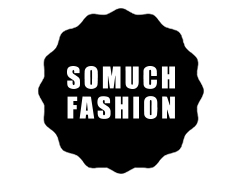 So Much Fashion